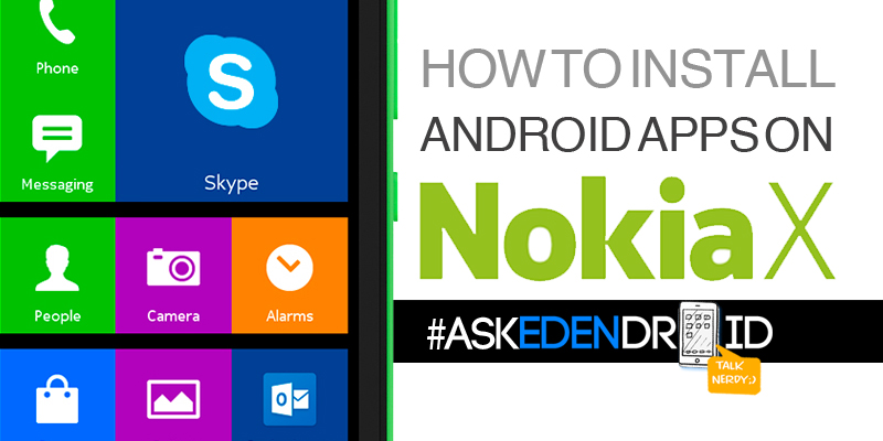 How to install Android apps on Nokia X #AskEdenDroid